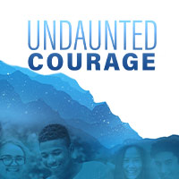 #5  Undaunted Courage: Help Create Young Men and Women of Resilient Faith
